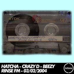 Hatcha, Beezy, Crazy D - Rinse FM - 03/02/2004