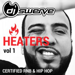HEATERS VOL 1 MIXED BY DJ SWERVE
