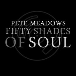 50 Shades of Soul Now & Then 15th April 2020  with Pete Meadows