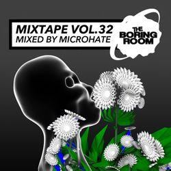 theBoringRoom Mixtape Vol.32 (Mixed By Microhate)