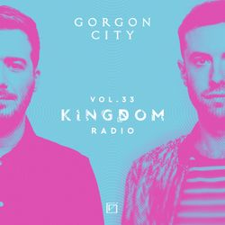 Gorgon City KINGDOM Radio 033 Live in Vancouver