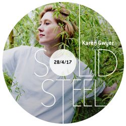 Solid Steel Radio Show 28/4/2017 Hour 1 - Karen Gwyer