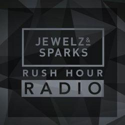 Jewelz & Sparks - Rush Hour Radio #008