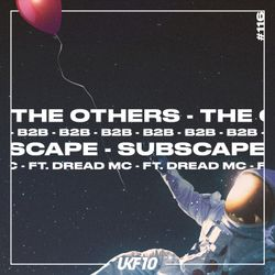 UKF Podcast #116 - The Others & Subscape (ft. Dread MC)