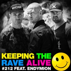 Keeping The Rave Alive Episode 212 featuring Endymion