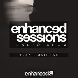 Enhanced Sessions 387 with Matt Fax