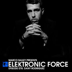 Elektronic Force Podcast 078 with Dany Rodriguez