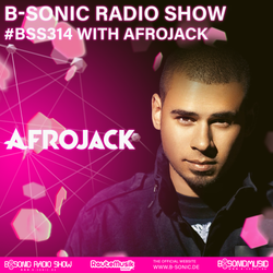 B-SONIC RADIO SHOW #314 by Afrojack