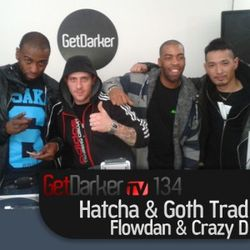 Goth Trad b2b Hatcha & Flowdan, Crazy D - GetDarkerTV 134