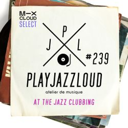 PJL sessions #239 [at the jazz clubbing]