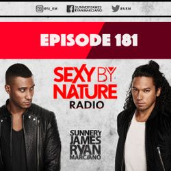 SEXY BY NATURE RADIO 181 -- BY SUNNERY JAMES & RYAN MARCIANO