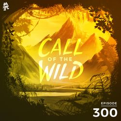 300 - Monstercat: Call of Wild