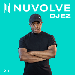 DJ EZ presents NUVOLVE radio 011