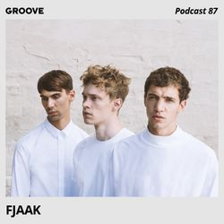 FJAAK - Groove Podcast 87