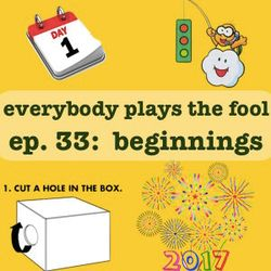 Everybody Plays the Fool, Ep. 33: Beginnings