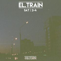 El. Train | Trickstar Radio| Show #026