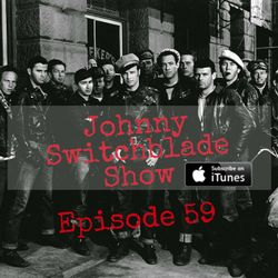 The Johnny Switchblade Show #59