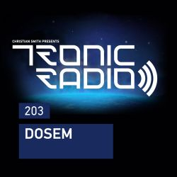 Tronic Podcast 203 with Dosem