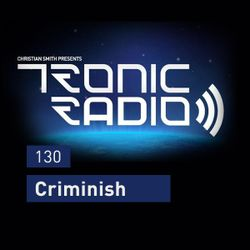 Tronic Podcast 130 with Criminish