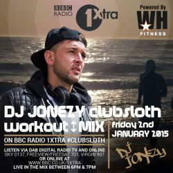 DJ Jonezy 1Xtra ClubSloth WorkOut Mix Jan 2015