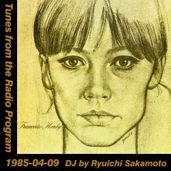 Tunes from the Radio Program, DJ by Ryuichi Sakamoto, 1985-04-09 (2019 Compile)