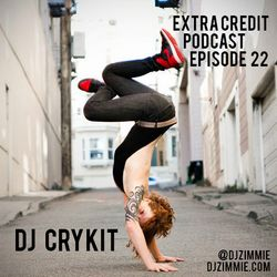 Extra Credit Podcast - Ep. 22: DJ Crykit