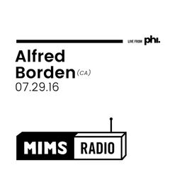 MIMS Radio Session (07.29.16) - Alfred Borden (CA)