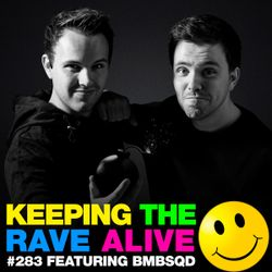 Keeping The Rave Alive Epsiode 283 feat. BMBSQD