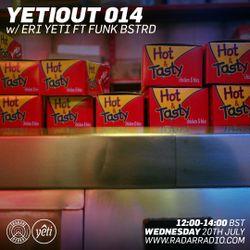 Yeti Out 014 w/ Eri Yeti ft. Funk BSTRD (DTW)