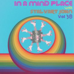 In A Mind Place with Stalvart John Vol 38