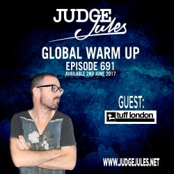 JUDGE JULES PRESENTS THE GLOBAL WARM UP EPISODE 691