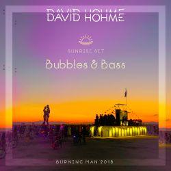 David Hohme - Bubbles & Bass, Burning Man 2018