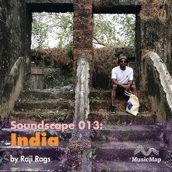 Soundscape 013: Raji Rags (India)