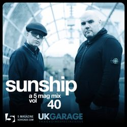 Sunship: A 5 Mag UKG Mix #40