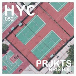 HYC 052 - PRJKTS (Bristol)
