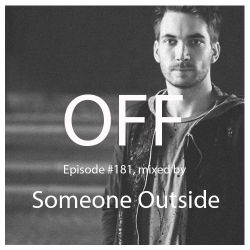 OFF Podcast #181, mixed by Someone Outside