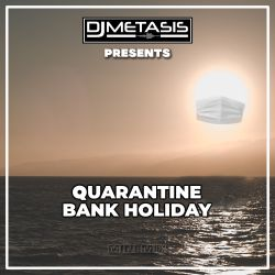 Quarantine Bank Holiday (Mini Mix)