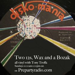 Tony Troffa Two 12s Wax and a Bozak Show 7-17-16 Edition