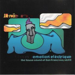 Jenö - Emotion Electrique (The House Sound Of San Francisco, Vol II) 2001