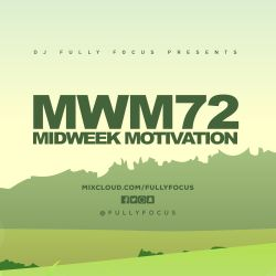 Fully Focus Presents Midweek Motivation 72 #Summer17 (Raw)