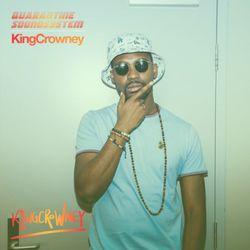 #13 - KingCrowney - Quarantine Sounds