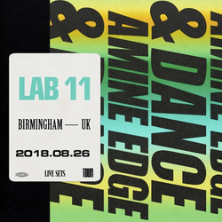 2018.08.26 - Amine Edge & DANCE @ Lab 11 - Birmingham, UK.mp3