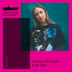 The Lily Mercer Show | Rinse FM | August 13th 2017 |