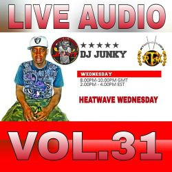 DJJUNKY HEATWAVE WEDNESDAY ON @RTMRADIO_NET LIVE AUDIO VOL.31