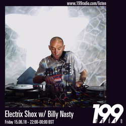 15/06/18 - Electrix Shox w/Billy Nasty