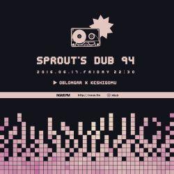 NOUS FM Podcast - sprout's dub 94 (Oblongar & Keshigomu) - 17 June 2016