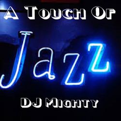 DJ Mighty - A Touch Of Jazz