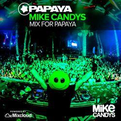 Mike Candys - Mix for Papaya
