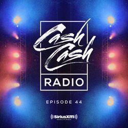 Cash Cash Radio episode 44