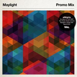 Maylight 'Almighty' Album Promo Mix (BBE Records)